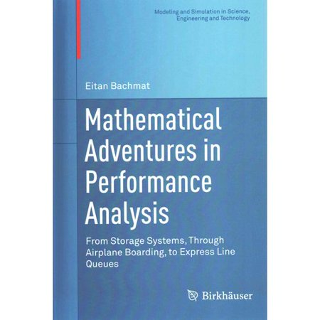 Mathematical Adventures In Performance Analysis  From Storage Systems  Through Airplane Boarding  To Express Line Queues