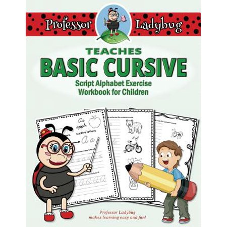 Professor Ladybug Teaches Basic Cursive : Script Alphabet Exercise Workbook for - Alphabet In Script