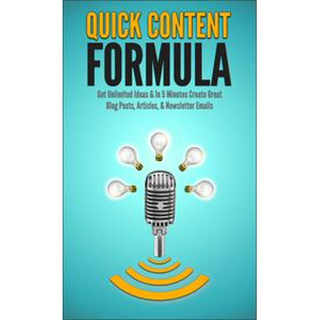 Quick Content Formula: Get Unlimited Ideas & In 5 Minutes Create Great Blog Posts, Articles, & Newsletter Emails - - Last Minute Clever Halloween Ideas