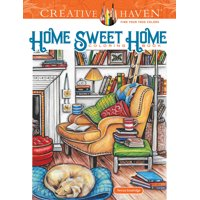 Adult Coloring: Creative Haven Home Sweet Home Coloring Book (Paperback)