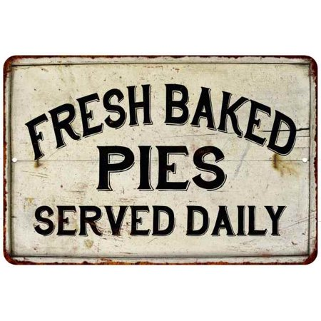 Pies Sign - Fresh Baked Pies Vintage Look Chic Distressed 8x12 Metal Sign 208120020085