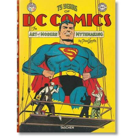 75 Years of DC Comics. the Art of Modern Mythmaking : The Art of Modern