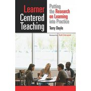 Learner-Centered Teaching : Putting the Research on Learning Into Practice
