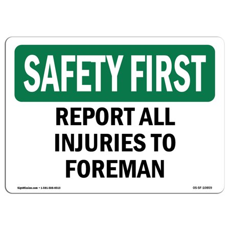 OSHA SAFETY FIRST Sign Report All Injuries To Foreman Choose from Alum
