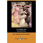 A College Girl (Illustrated Edition) (Dodo Press)