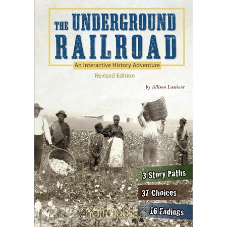 The Underground Railroad: An Interactive History Adventure