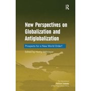 New Perspectives on Globalization and Antiglobalization : Prospects for a New World Order?