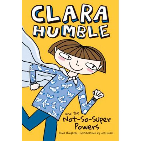 Clara Humble And The Not So Super Powers