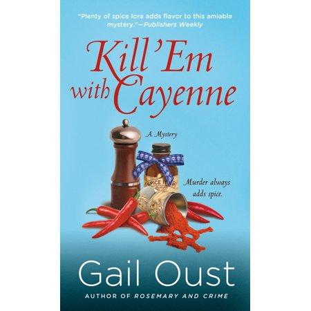 Kill 'Em with Cayenne : A Mystery