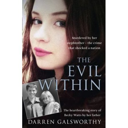 The Evil Within  Murdered By Her Stepbrother   The Crime That Shocked A Nation  The Heartbreaking Story Of Becky Watts