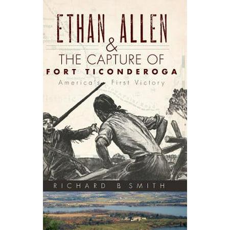 Ethan Allen & the Capture of Fort Ticonderoga ()