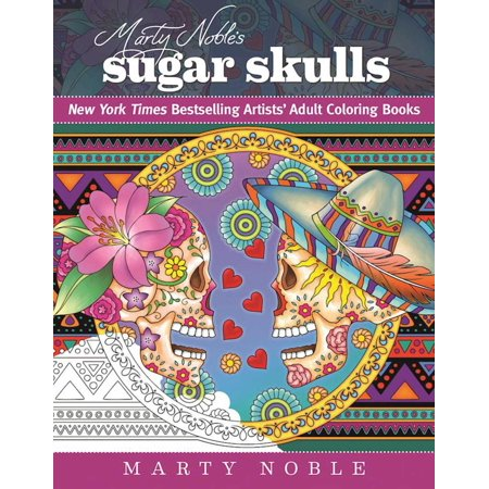 Sugar Skull Halloween Coloring Pages (Marty Noble's Sugar Skulls : New York Times Bestselling Artists? Adult Coloring)