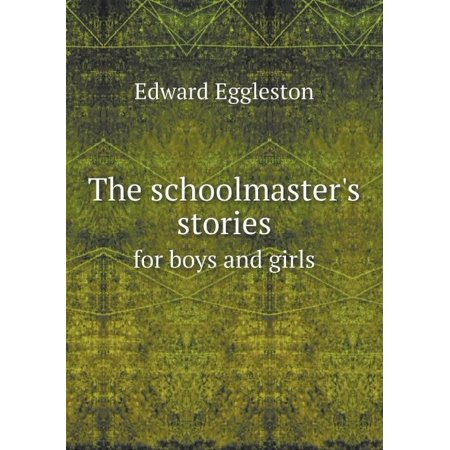 The Schoolmaster's Stories for Boys and Girls - image 1 of 1