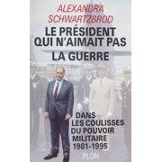 Le Président qui n'aimait pas la guerre - eBook