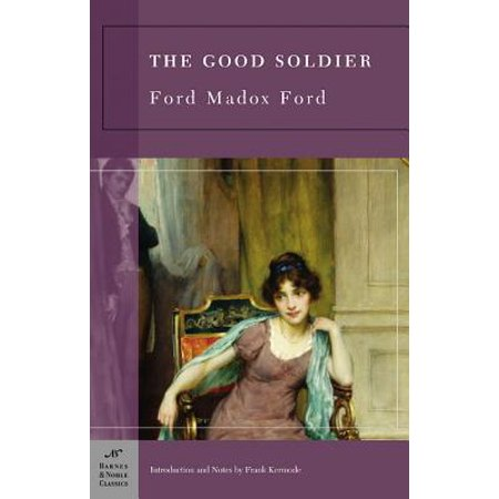 The Good Soldier (Barnes & Noble Classics Series) - (A Good Soldier Never Leaves A Man Behind)