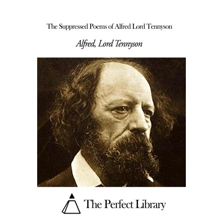 The Suppressed Poems of Alfred Lord Tennyson -