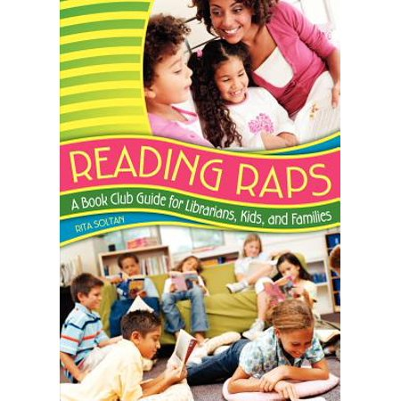 Reading Raps : A Book Club Guide for Librarians, Kids, and Families