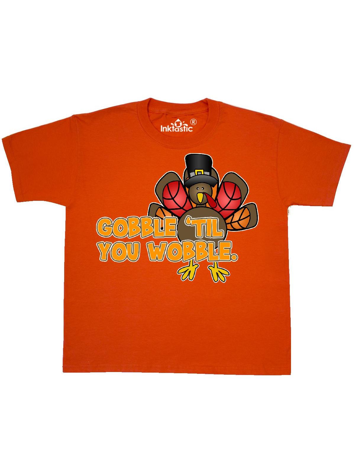 Gobble 'til You Wobble Thanksgiving Youth T-Shirt