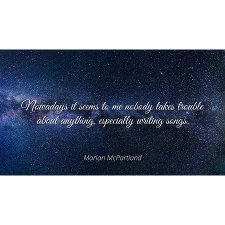 Marian Mcpartland Nowadays It Seems To Me Nobody Takes Trouble