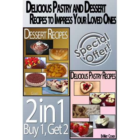 Delicious Pastry and Dessert Recipes To Impress Your Loved Ones -
