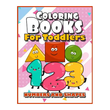 Art Activities For Toddlers Halloween (Coloring Books for Toddlers: Numbers and Shapes: Baby Activity Book for Kids Age 1-3, 2-4, 3-5, Boys or Girls, Fun Early Childhood Children,)