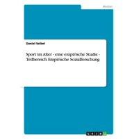 Sport Im Alter - Eine Empirische Studie - Teilbereich Empirische Sozialforschung