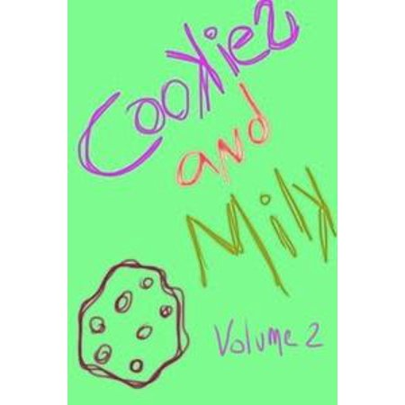 Cookies and Milk Volume 2 - - Cookies And Milk