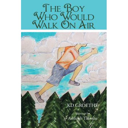 The Boy Who Would Walk on Air - eBook (Air Inhaled Through The Mouth Would Be)