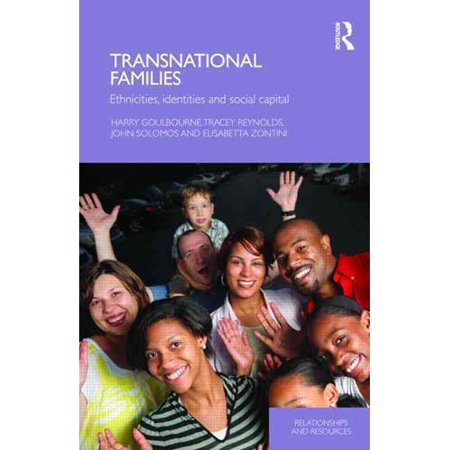 Transnational Families  Ethnicities  Identities And Social Capital