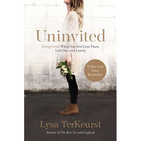 Uninvited : Living Loved When You Feel Less Than, Left Out, and (Difference Between Living And Non Living Things)