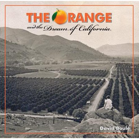 The Orange and the Dream of (The City Of Orange California)