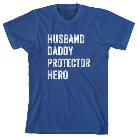 Husband Daddy Protector Hero Men's Shirt - ID: 2303](Oklahoma Mayor Husband Halloween)