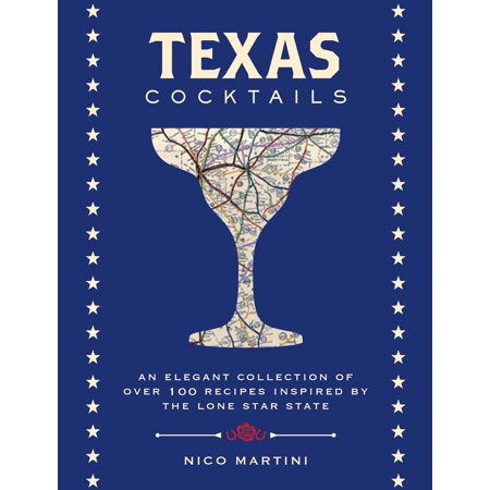 Texas Cocktails : An Elegant Collection of More Than 100 Recipes Inspired by the Lone Star - Halloween Inspired Cocktails