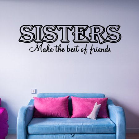 VWAQ Sisters Make the Best Friends Wall Decal Inspirational Family Room Decor Wall Stickers Quotes ()