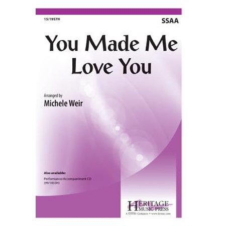You Made Me Love You-Ed Octavo - SSAA - Rhythm,P/A CD - Michele Weir - Sheet Music - (Ed Sheeran Give Me Love The Parting Glass)