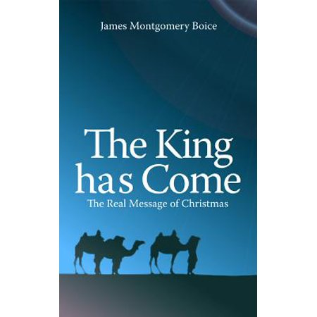 The King Has Come : The Real Message of Christmas ()