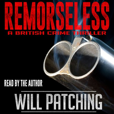 Remorseless - A British Crime Thriller -