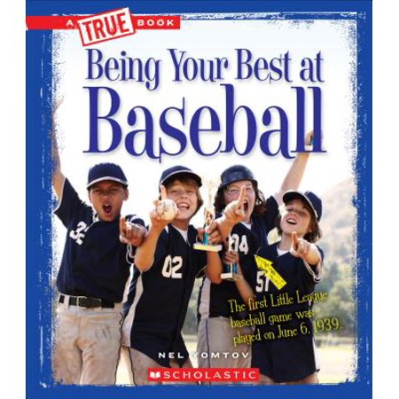 Being Your Best at Baseball (Being At Your Best)