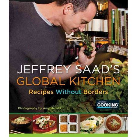 Jeffrey Saads Global Kitchen: Recipes Without Borders by