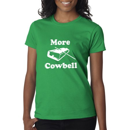 New Way 941 - Women's T-Shirt More Cowbell Comedy Sketch SNL 2XL Kelly