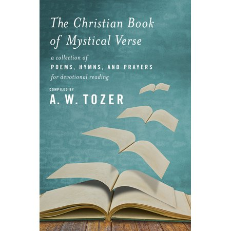 The Christian Book of Mystical Verse : A Collection of Poems, Hymns, and Prayers for Devotional Reading](Christian Halloween Poems)