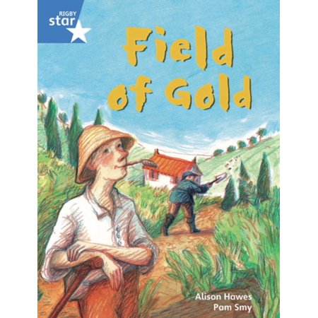 Rigby Star Guided Phonic Opportunity Readers Blue: Pupil Book Single: Field of Gold: Phonic Opportunity Blue Level (Star Phonics Opportun... (Gold Star Single)
