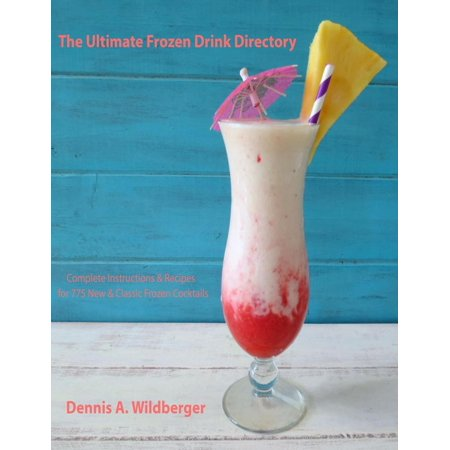 Halloween Cocktail Drinks Recipes (The Ultimate Frozen Drink Directory - 775 New & Classic Frozen Cocktail Recipes -)