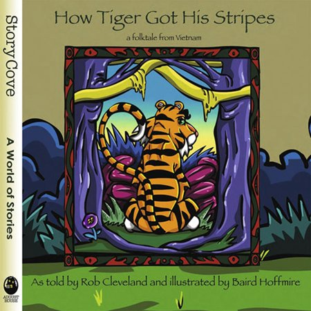 How Tiger Got His Stripes: A Folktale from Vietnam - eBook