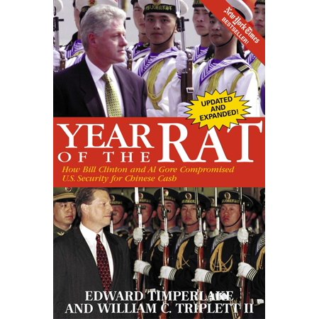 Year of the Rat : How Bill Clinton and Al Gore Compromised U.S. Security for Chinese Cash (Year Rat Astrology)
