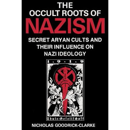 Occult Roots of Nazism : Secret Aryan Cults and Their Influence on Nazi Ideology - Occult Practices On Halloween