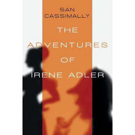 The Adventures Of Irene Adler  The Irene Adler Trilogy