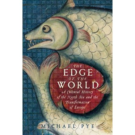 The Edge of the World : A Cultural History of the North Sea and the Transformation of Europe](Cultural History Of Halloween)