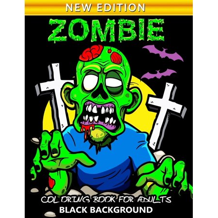 Zombie Coloring Book for Adults Black Background : An Halloween Black Pages Coloring Book Featuring Fun and Stress Relief 2019