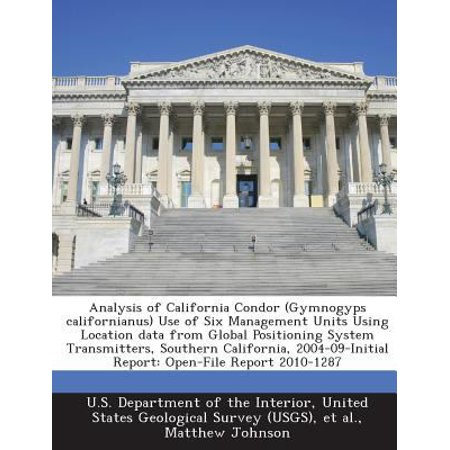 Analysis of California Condor (Gymnogyps Californianus) Use of Six Management Units Using Location Data from Global Positioning System Transmitters, Southern California, 2004-09-Initial Report : Open-File Report (Per Unit System In Power System Analysis)